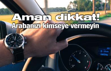 Türkiye'de aracınızı başkası kullanırsa